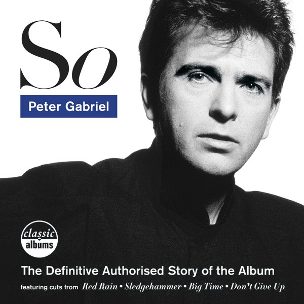 So – The Definitive Authorised Story of the Album